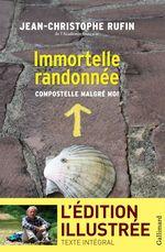 Vente Livre Numérique : Immortelle randonnée (texte intégral illustré de 130 photos et dessins)  - Jean-Christophe Rufin