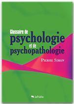 Glossaire de psychologie et de psychopathologie  - Pierre Simon