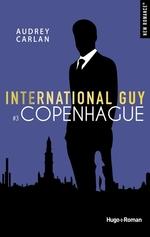 Vente Livre Numérique : International Guy - tome 3 Copenhague  - Audrey Carlan