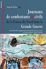 Vente EBooks : Journaux de combattants et civils de la France du Nord dans la Grande Guerre  - Paul Christophe - Annette Becker - Yves Leroy - Yves Devos