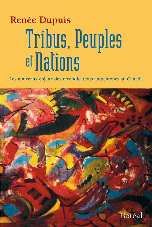 Tribus, peuples et nations : les nouveaux enjeux des revendications autochtones au canada