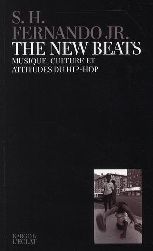 The new beats ; musique, culture et attitudes hip-hop