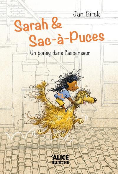 Sarah & Sac-à-puces (1) : Un poney dans l'ascenseur