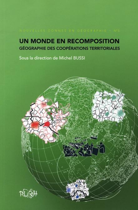 Un monde en recomposition ; géographie des coopérations territoriales