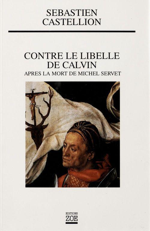 Contre le libelle de Calvin ; après la mort de Michel Servet