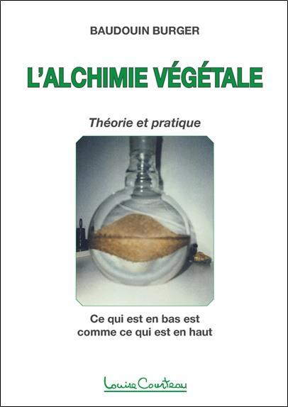 L'alchimie végétale ; théorie et pratique