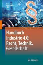 Handbuch Industrie 4.0: Recht, Technik, Gesellschaft  - Walter Frenz