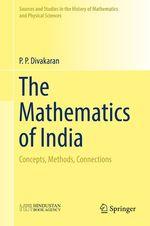 The Mathematics of India  - P. P. Divakaran