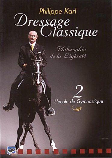 Dressage classique - Philippe Karl - Vol. 2 : L'école de gymnastique