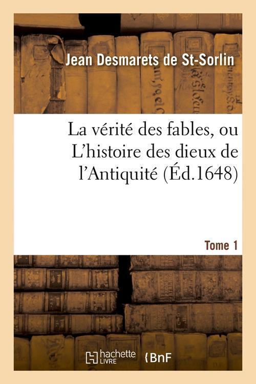 La verite des fables, ou l'histoire des dieux de l'antiquite. tome 1 (ed.1648)