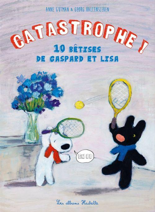 Catastrophe ! 10 bêtises de Gaspard et Lisa