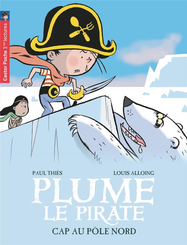 Plume le pirate t.8 ; cap au Pôle Nord
