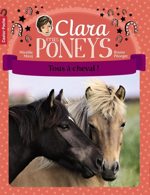 Clara et les poneys t.9 ; tous à cheval !