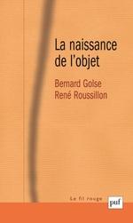 Vente EBooks : La naissance de l'objet  - René Roussillon - Bernard Golse