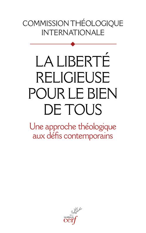 La liberté religieuse pour le bien de tous ; une approche théologique aux défis contemporains