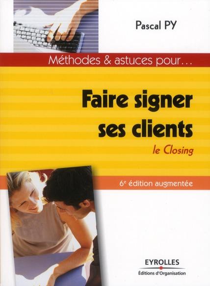 Faire signer ses clients ; le closing