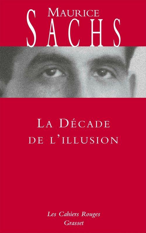 La Décade de l'illusion  - Maurice Sachs