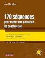 Vente Livre Numérique : 170 séquences pour mener une opération de construction  - Hervé Debaveye - Pierre Haxaire