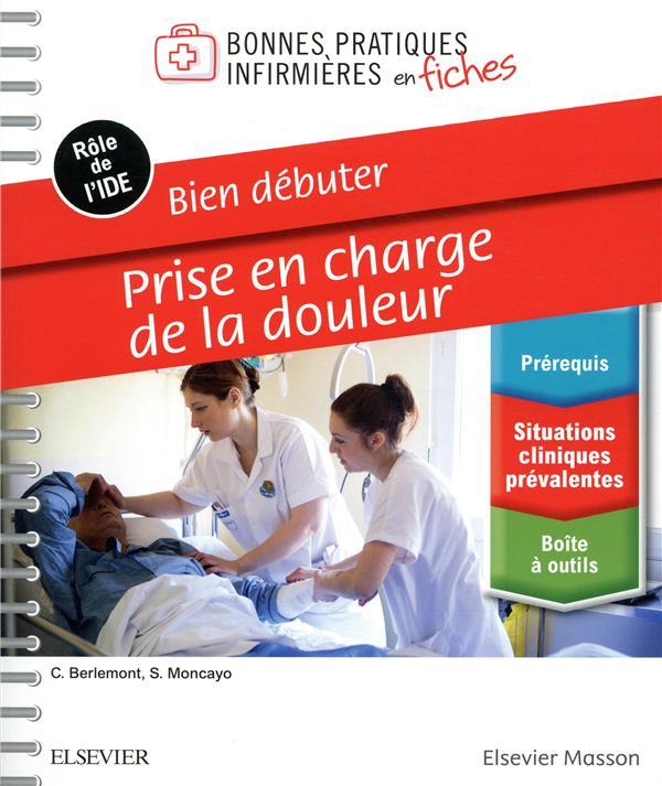 Bien débuter - douleur ; bonnes pratiques infirmières en fiches