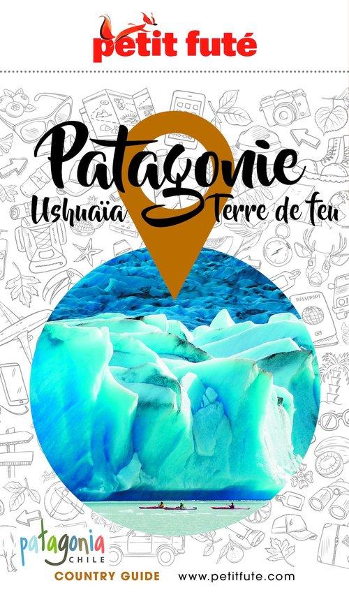 Patagonie ushuaia - terre de feu 2020-2021 petit fute + offre num