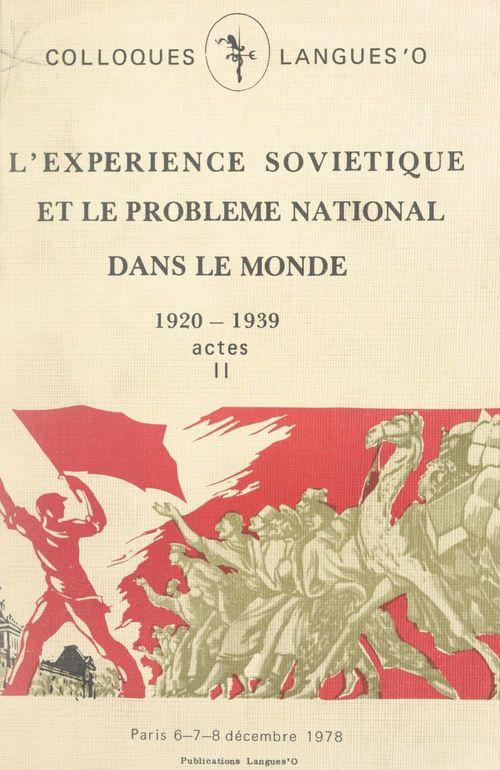 Actes du Colloque sur l'expérience soviétique et le problème national dans le monde, 1920-1939 (2)
