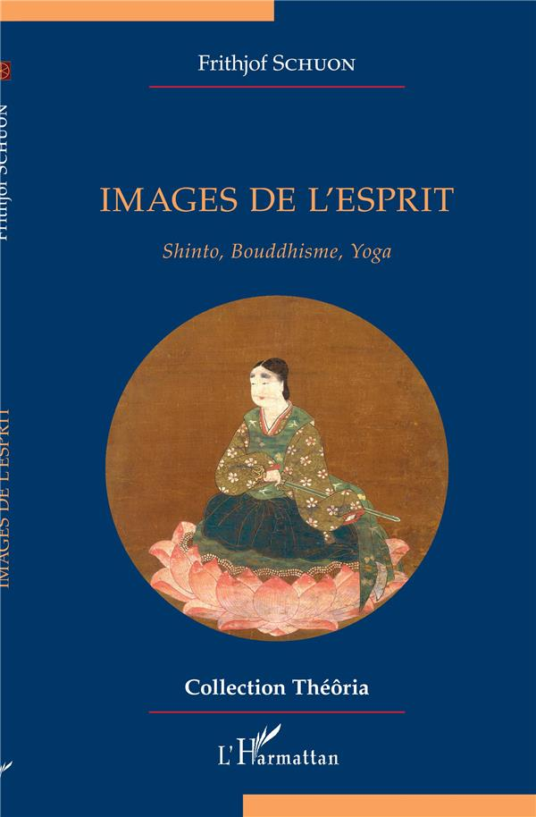 Images de l'esprit : shinto, bouddhisme, yoga