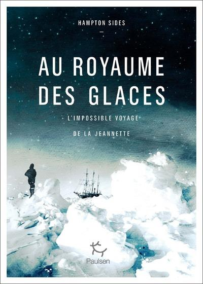 Au royaume des glaces ; l'impossible voyage de la Jeannette