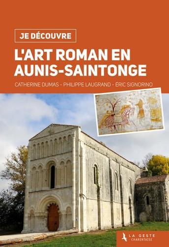 Je découvre ; l'art roman en Aunis-Saintonge