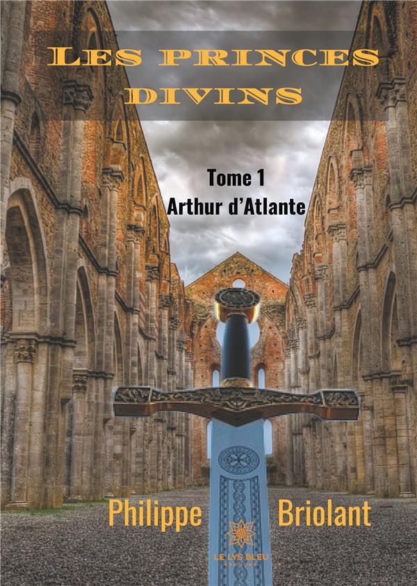 Les princes divins t.1 ; Arthur d'Atlante
