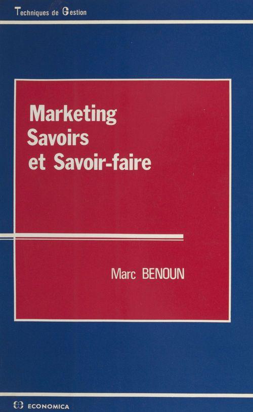 Marketing, savoirs et savoir-faire