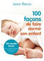 Vente Livre Numérique : 100 façons de faire dormir son enfant  - Anne Bacus