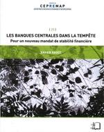 Vente Livre Numérique : Les Banques centrales dans la tempête - Pour un nouveau mandat de stabilité financière  - Xavier RAGOT