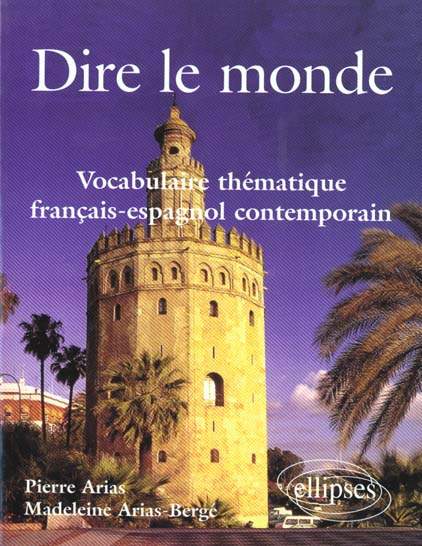 Dire le monde vocabulaire thematique francais-espagnol contemporain