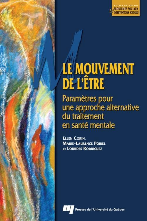 Le mouvement de l'être ; paramètres pour une approche alternative du traitement en santé mentale