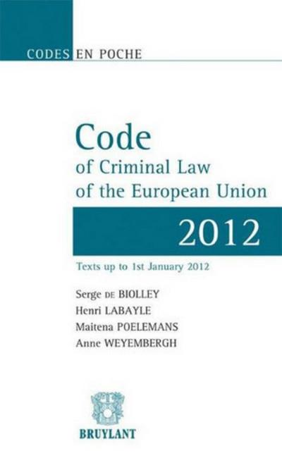 code of criminal law of the European union (édition 2012) ; texts up to 1st January 2012