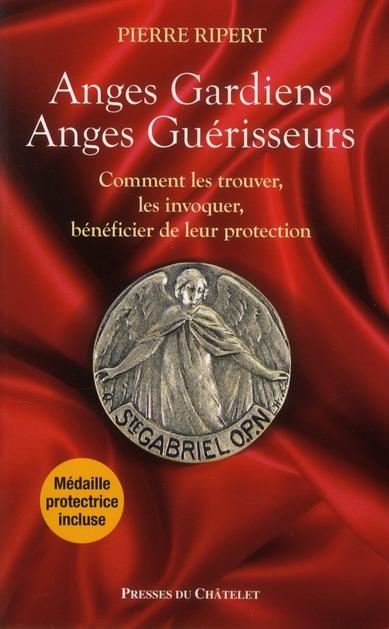 Anges gardiens, anges guérisseurs ; comment les trouver, les invoquer, bénéficier de leur protection