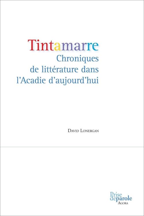 Tintamarre; chroniques de littérature dans l'Acadie d'aujourd'hui