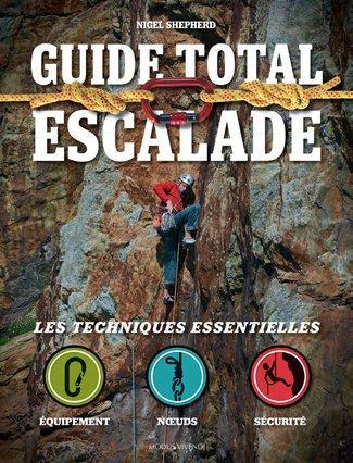 Guide total ; escalade ; les techniques essentielles