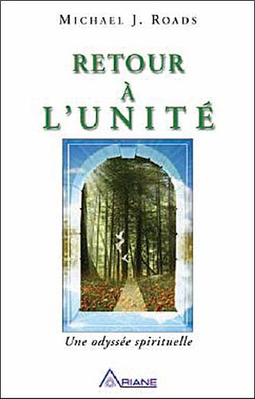 Retour à l'unité ; une odyssée spirituelle