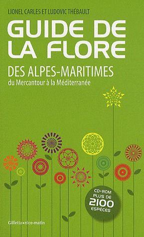 guide de la flore des alpes-Maritimes ; du Mercantour à la Méditerranée