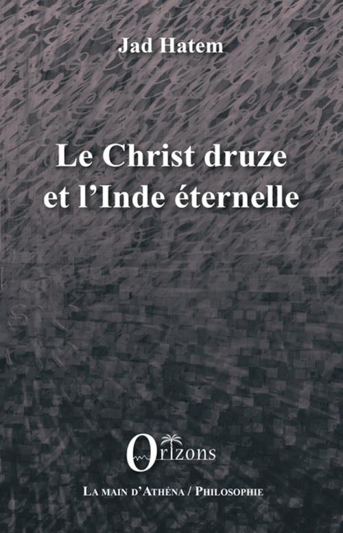 Le christ druze et l'Inde eternelle