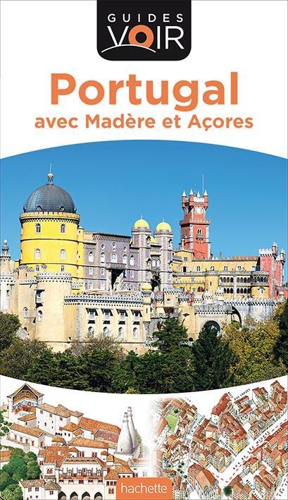Guides Voir ; Portugal ; Avec Madere Et Acores