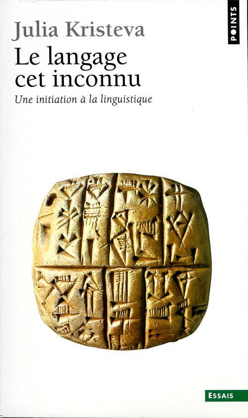 Le langage, cet inconnu ; une initiation à la linguistique