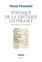 Poétique de la critique littéraire - De la critique comme littérature  - Florian Pennanech