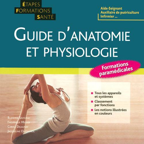 Guide d'anatomie et de physiologie ; étapes formations santé (édition 2008)