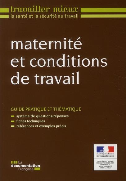 Maternité et conditions de travail ; guide pratique et thématique