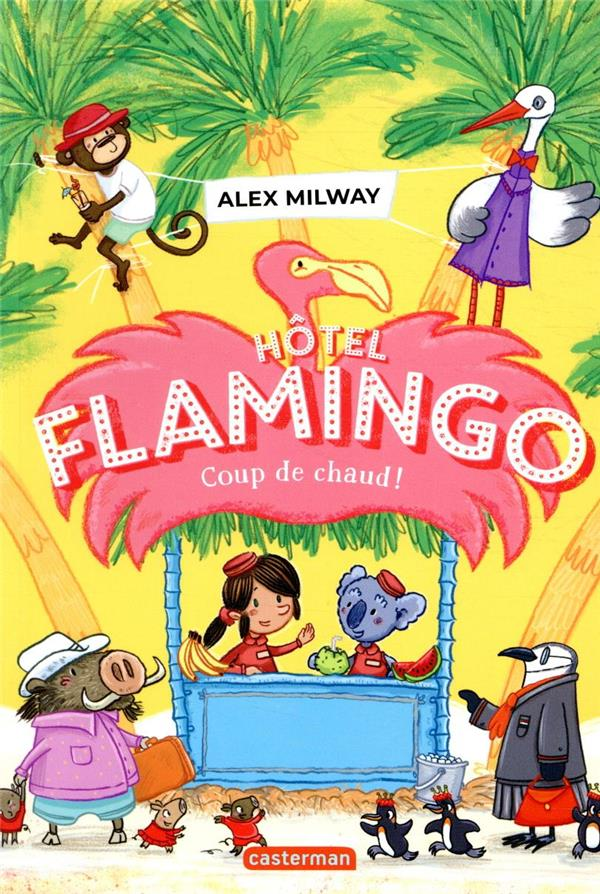 HOTEL FLAMINGO - T02 - COUP DE CHAUD ! ALEX MILWAY