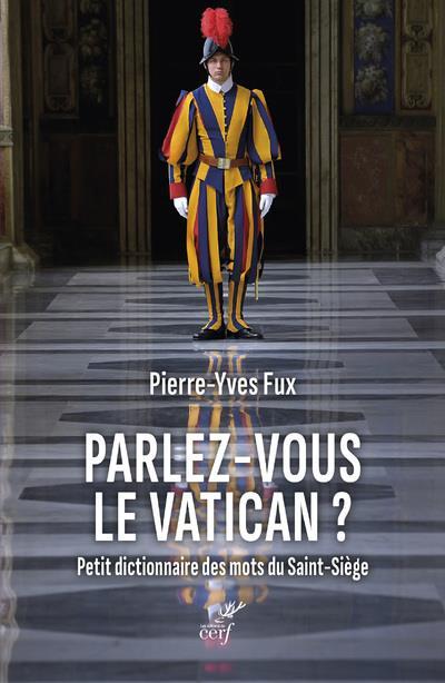 Parlez-vous le Vatican ? petit dictionnaire des mots du Saint-Siège
