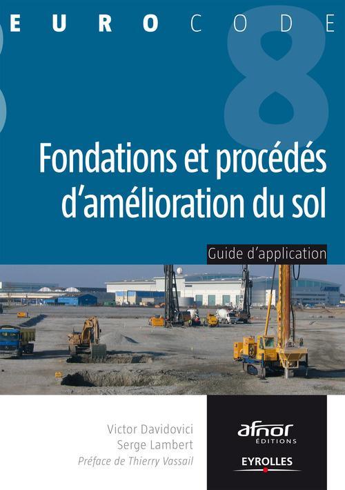 Fondations et procédés d'amélioration du sol ; Guide d'application de l'Eurocode 8 (parasismique)
