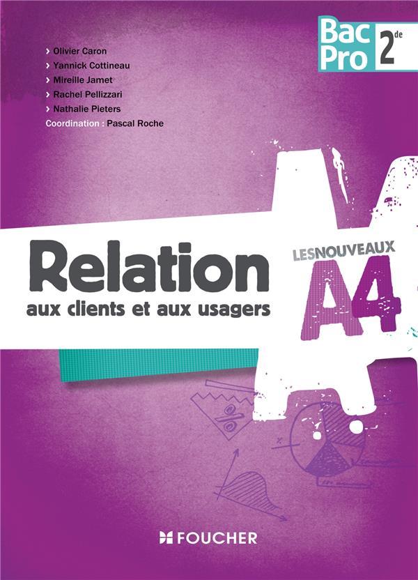 Les Nouveaux A4; Relation Aux Clients Et Aux Usagers ; 2nde Bac Pro